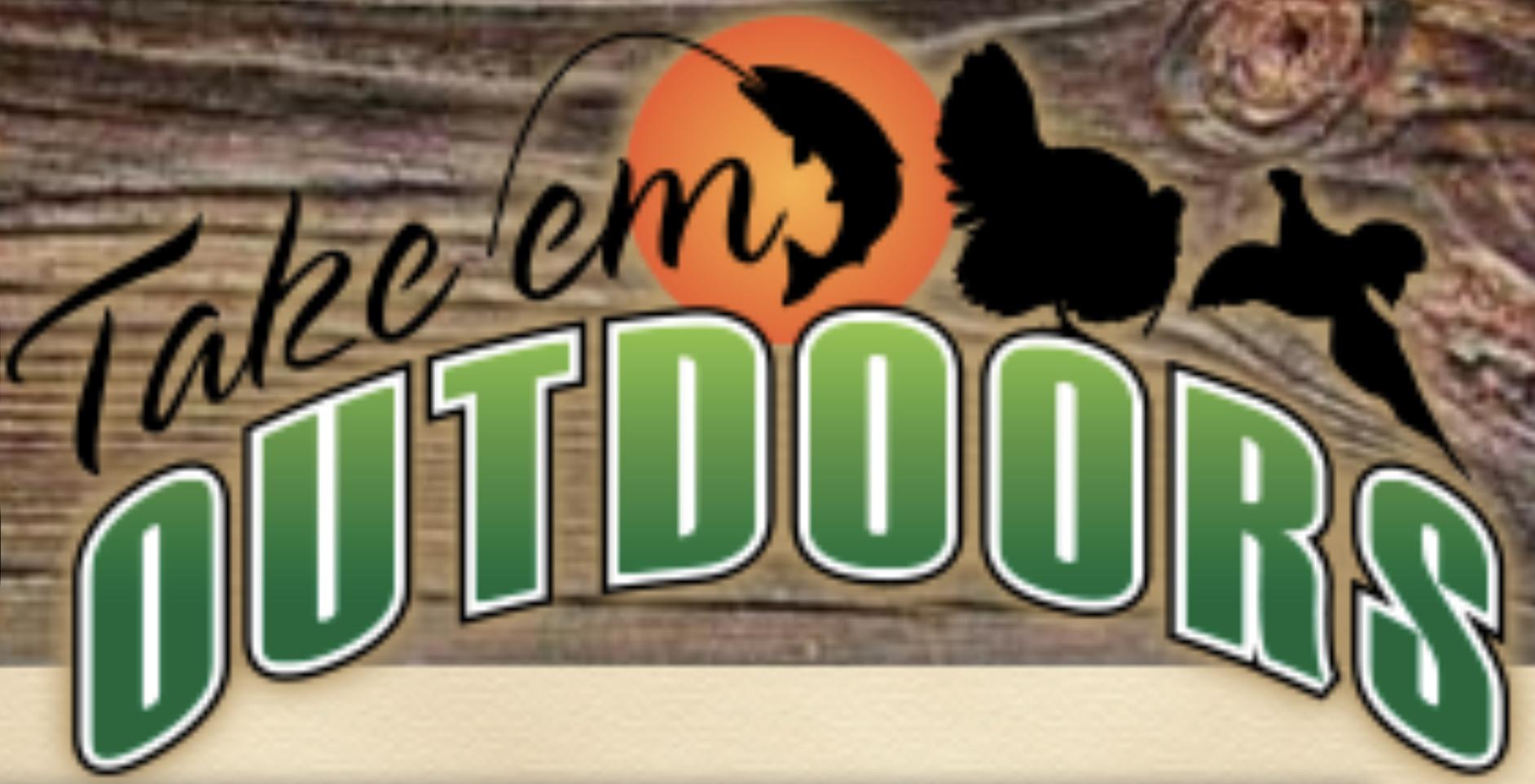 Take 'Em Outdoors